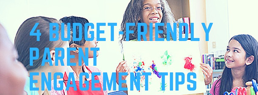 4 Budget-Friendly Parent Engagement Tips